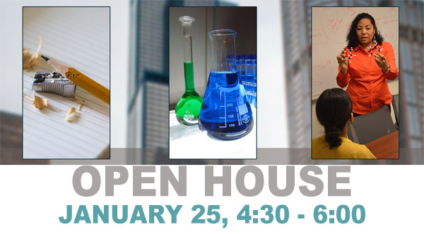 Open house on January 25, 4:30 - 6:00